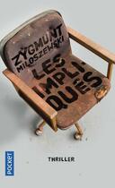 Couverture du livre « Les impliqués » de Zygmunt Miloszewski aux éditions Pocket