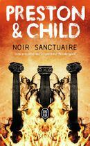 Couverture du livre « Noir sanctuaire » de Douglas Preston aux éditions J'ai Lu