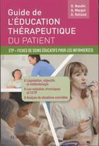 Couverture du livre « Guide de l'éducation thérapeutique du patient ; fiches de soins éducatifs pour les infirmier(e)s » de David Naudin et Aurore Margat et Gwenn Rolland aux éditions Elsevier-masson