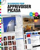 Couverture du livre « 20 exercices pour apprivoiser Picasa » de Mathieu Lavant aux éditions Oracom