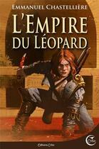 Couverture du livre « L'empire du Léopard » de Emmanuel Chastelliere aux éditions Critic