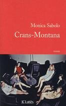 Couverture du livre « Crans-montana » de Monica Sabolo aux éditions Lattes