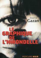 Couverture du livre « Le graphique de l'hirondelle » de Sissel-Jo Gazan aux éditions Mercure De France