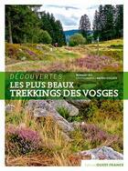 Couverture du livre « Découvertes ; les plus beaux trekkings des Vosges » de Bernard Rio et Bruno Colliot aux éditions Ouest France