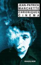 Couverture du livre « Chroniques cinéma » de Jean-Patrick Manchette aux éditions Rivages