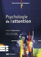 Couverture du livre « Psychologie de l'attention » de Francois Maquestiaux aux éditions De Boeck Superieur
