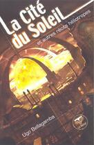 Couverture du livre « La cité du soleil » de Ugo Bellagamba aux éditions Le Belial
