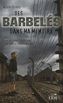 Couverture du livre « Des barbelés dans ma mémoire t.1 ; du peloton d'execution au camp de concentration » de Alain Stanke aux éditions Les Editeurs Reunis