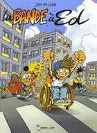 Couverture du livre « La bande à Ed T.1 » de Geg et Jak aux éditions Grrr...art