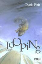 Couverture du livre « Looping » de Denis Petit aux éditions Hors Commerce