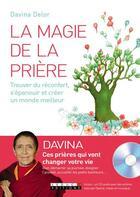 Couverture du livre « La magie de la prière ; réenchanter sa vie, trouver du réconfort et s'épanouir » de Davina Delor et Marianne Faure-Desforges aux éditions Leduc.s