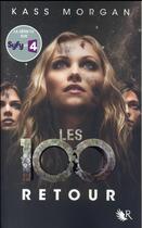 Couverture du livre « Les 100 T.3 ; retour » de Kass Morgan aux éditions R-jeunes Adultes