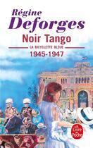 Couverture du livre « Noir tango ( la bicyclette bleue, tome 4) » de Regine Deforges aux éditions Lgf