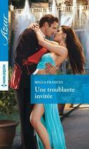 Couverture du livre « Une troublante invitée » de Bella Frances aux éditions Harlequin
