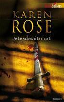 Couverture du livre « Je te volerai ta mort » de Karen Rose aux éditions Harlequin