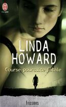 Couverture du livre « Course-poursuite fatale » de Linda Howard aux éditions J'ai Lu