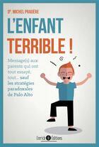 Couverture du livre « L'enfant terrible ! » de Michel Pradere aux éditions Enrick B.