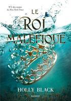 Couverture du livre « Le roi maléfique » de Holly Black aux éditions Rageot