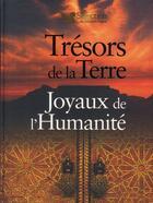 Couverture du livre « Trésors de la terre, joyaux de l'humanité » de Collectif aux éditions Selection Du Reader's Digest