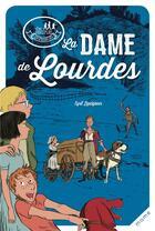 Couverture du livre « Les disciples invisibles ; la dame de Lourdes » de Alban Marilleau et Cyril Lepeigneux aux éditions Mame