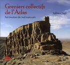 Couverture du livre « Greniers collectifs de l'atlas ; patrimoines du sud marocain » de Salima Naji aux éditions Edisud