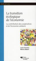 Couverture du livre « La transition écologique de l'économie » de Louis Favreau et Mario Hebert aux éditions Pu De Quebec