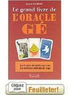 Couverture du livre « Le grand livre de l'oracle gé » de Gerard Barbier aux éditions Trajectoire