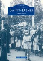 Couverture du livre « Saint-Denis 1948-1976 » de Pierre Douzenel aux éditions Editions Sutton