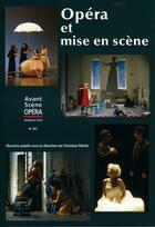 Couverture du livre « L'avant-scène opéra N.241 ; opéra et mise en scène » de Collectif aux éditions L'avant-scene Opera