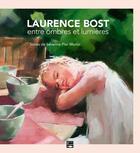 Couverture du livre « Laurence Bost, entre ombres et lumière » de Severine Plat-Monin aux éditions Des Falaises