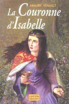 Couverture du livre « La couronne d'isabelle » de Amaury Venault aux éditions Lucien Souny