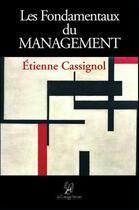 Couverture du livre « Les fondamentaux du management » de Etienne Cassignol aux éditions La Compagnie Litteraire