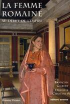 Couverture du livre « La femme romaine au début de l'empire » de Francois Gilbert aux éditions Errance