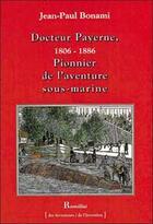 Couverture du livre « Docteur Payerne, 1806-1886 ; pionnier de l'aventure sous-marine » de Jean-Paul Bonami aux éditions Romillat