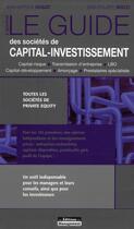 Couverture du livre « Le guide des sociétés de capital-investissement ; toutes les sociétés de private equity » de Jean-Baptiste Hugot et Jean-Philippe Mocci aux éditions Management