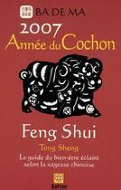 Couverture du livre « 2007 année du cochon ; calendrier feng shui » de Badema aux éditions Safran
