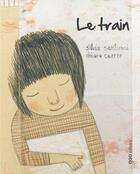 Couverture du livre « Le train » de Chiara Carrer et Silvia Santirosi aux éditions Oqo