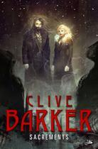 Couverture du livre « Sacrements » de Clive Barker aux éditions Bragelonne