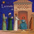 Couverture du livre « La route de bethléem » de Peter Malone et Kevin Crossley-Holland aux éditions Gautier Languereau