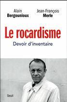 Couverture du livre « Le rocardisme ; devoir d'inventaire » de Alain Bergounioux et Jean-Francois Merle aux éditions Seuil
