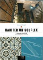 Couverture du livre « Habiter un souplex » de Vincent Vidal aux éditions Alternatives