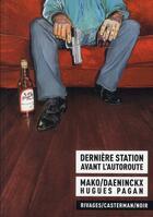 Couverture du livre « Dernière station avant l'autoroute » de Didier Daeninckx et Mako et Hugues Pagan aux éditions Casterman