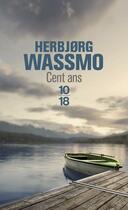 Couverture du livre « Cent ans » de HerbjORg Wassmo aux éditions 10/18