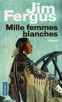 Couverture du livre « Mille femmes blanches » de Jim Fergus aux éditions Pocket