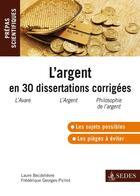 Couverture du livre « L'argent en 30 dissertations corrigées (3e édition) » de Laure Becdelievre aux éditions Cdu Sedes