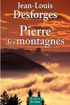 Couverture du livre « Pierre des montagnes » de Jean-Louis Desforges aux éditions De Boree
