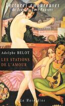 Couverture du livre « Les Stations De L'Amour » de Belot Adolphe aux éditions La Musardine