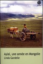 Couverture du livre « Aylal, une année en Mongolie » de Linda Gardelle aux éditions Gaia
