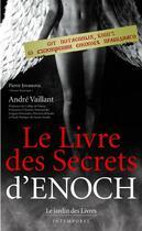 Couverture du livre « Le livre des secrets d'enoch » de Vaillant Andre aux éditions Jardin Des Livres