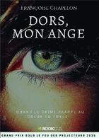 Couverture du livre « Dors, mon ange » de Francoise Chapelon aux éditions Bookelis